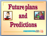 Future plans and Predictions