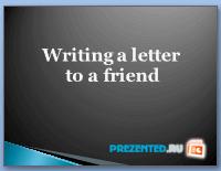 Написание письма (Writing a letter)