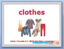 Знакомство с лексикой по теме одежда (Clothes)